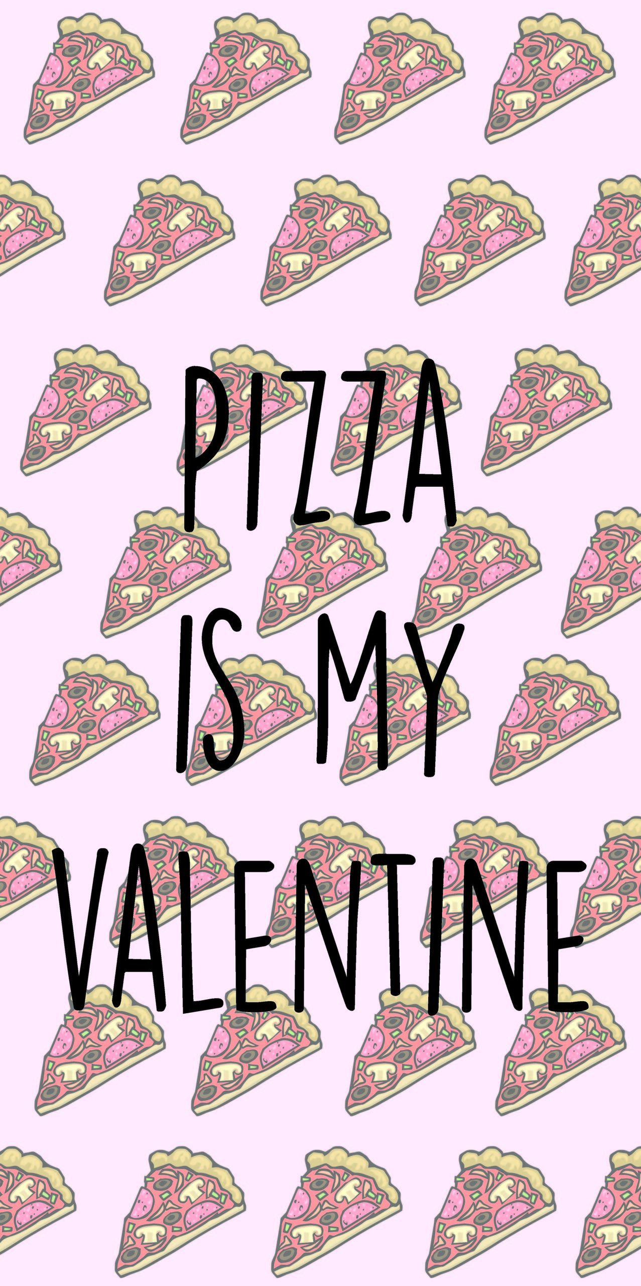 Free Cell Phone Wallpaper Pizza Is My Valentine