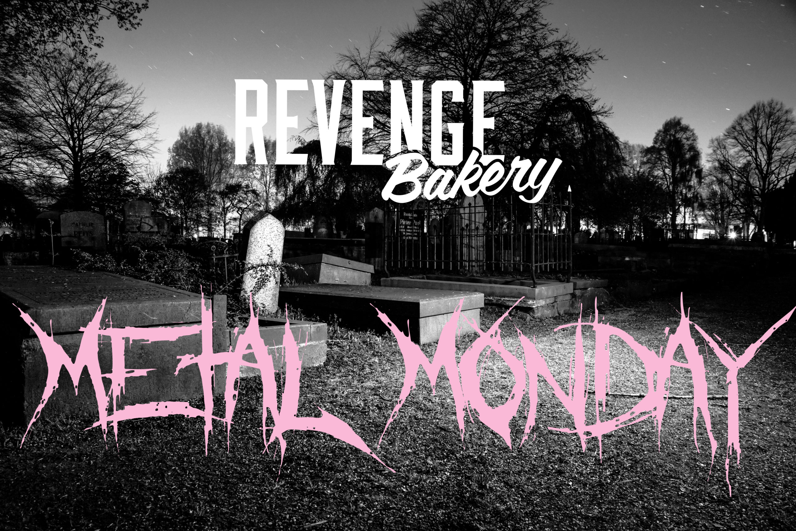 Revenge Bakery Metal Monday