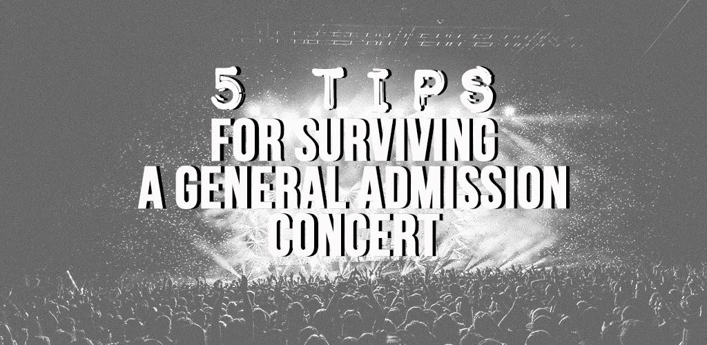 Five Tips for Surviving a General Admission Concert