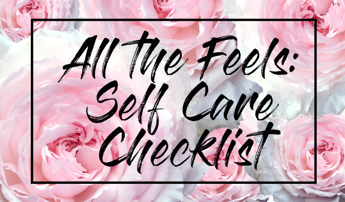 All The Feels - Self Care Checklist