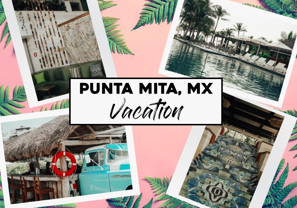 Punta Mita Mexico Vacation